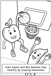 "Illustration of two cartoon fruit playing basketball. The apple character is slam dunking, while a banana character is leaping up to defend. Caption reads ""Alan Apple and Ben Banana stay healthy by playing basketball."""