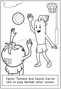 "Illustration of two cartoon vegetable characters playing netball. A tomato wearing a 'GS' tag has thrown the ball towards the net, while a tall carrot stands with arms raised. Caption reads ""Taylor Tomato and Cassie Carrot like to play Netball after school""."